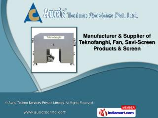 FAN Products ,  SAVI - Screen Products