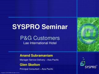 SYSPRO Seminar P&G Customers Lae International Hotel