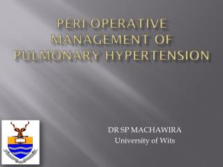 Peri -operative Management of Pulmonary Hypertension