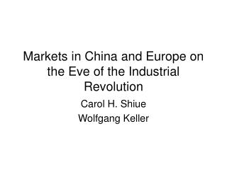 Markets in China and Europe on the Eve of the Industrial Revolution