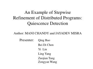 An Example of Stepwise  Refinement of Distributed Programs:  Quiescence Detection