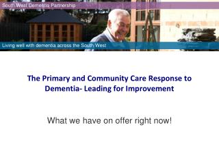 The Primary and Community Care Response to Dementia- Leading for Improvement