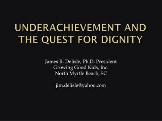 Underachievement and the Quest for Dignity