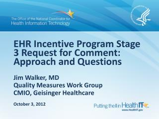 EHR Incentive Program Stage 3 Request for Comment:  Approach and Questions