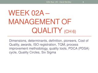 Week 02A  – Management of 				  Quality  ( Ch  6)