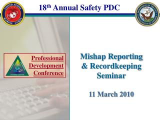 Mishap Reporting & Recordkeeping Seminar 11 March 2010