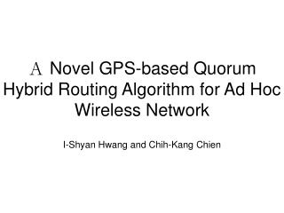 A  Novel GPS-based Quorum Hybrid Routing Algorithm for Ad Hoc Wireless Network