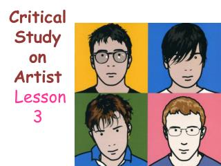 Critical  Study on Artist  Lesson 3
