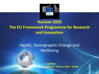 Horizon 2020 The EU Framework  Programme  for Research and  Innovation