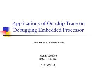 Applications of On-chip Trace on Debugging Embedded Processor