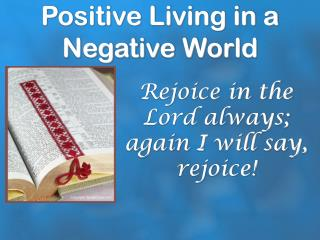 Positive Living in a Negative World