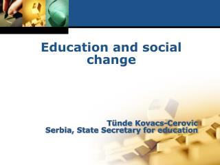 T ünde Kovacs - Cerovic Serbia, State Secretary for education