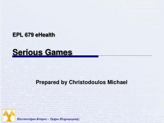EPL 679  eHealth Serious Games