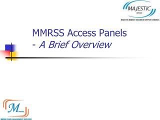 MMRSS Access Panels  -  A Brief Overview