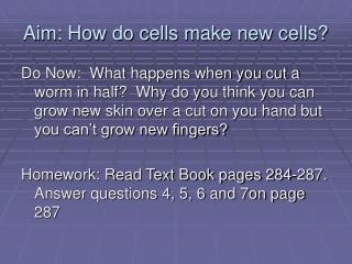 Aim: How do cells make new cells?
