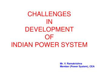 CHALLENGES  IN  DEVELOPMENT OF  INDIAN POWER SYSTEM