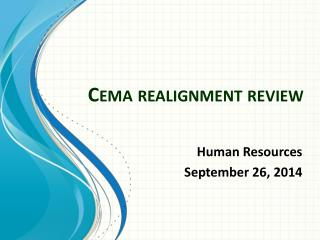 Cema realignment review