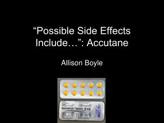 """Possible Side Effects Include…"": Accutane"