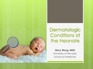 Dermatologic Conditions of the Neonate
