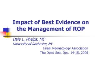 Impact of Best Evidence on the Management of ROP