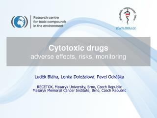 Cytotoxic drugs  adverse effects ,  risks , monitoring