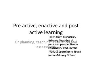 Pre active, enactive and post active learning