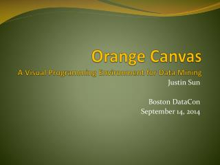 Orange Canvas A Visual Programming Environment for Data Mining