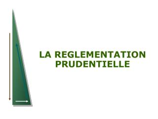 LA REGL EMENTATION PRUDENTIELLE