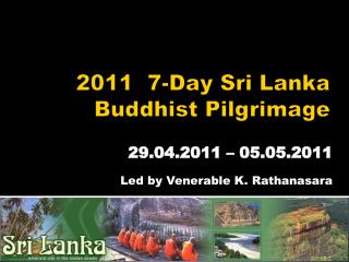2011  7-Day  Sri Lanka  Buddhist  Pilgrimage