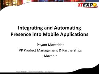 Integrating and Automating Presence into Mobile Applications