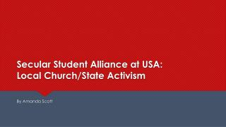 Secular Student Alliance at USA: Local Church/State Activism