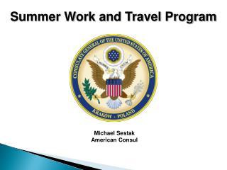 Michael Sestak American Consul