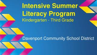 Intensive Summer Literacy Program Kindergarten - Third Grade