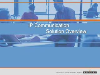 IP Communication                               Solution Overview