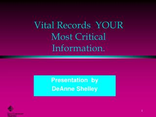 Vital Records  YOUR Most Critical Information.