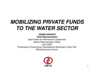MOBILIZING PRIVATE FUNDS TO THE WATER SECTOR