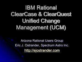 IBM Rational ClearCase & ClearQuest Unified Change Management (UCM)