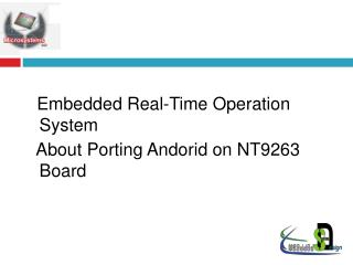 Embedded Real-Time Operation System   About Porting Andorid on NT9263  Board