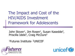 The  Impact and Cost of the  HIV/AIDS Investment  Framework for Adolescents