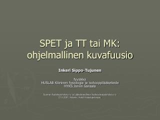 SPET ja TT tai MK: ohjelmallinen kuvafuusio
