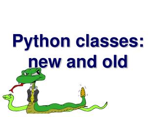 Python classes: new and old