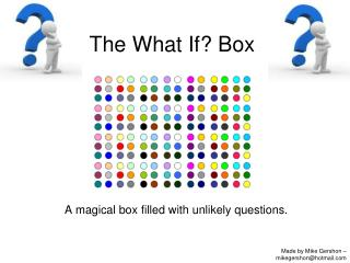 The What If? Box
