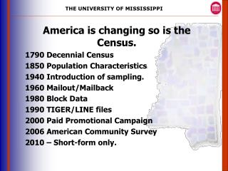 America is changing so is the Census. 1790 Decennial Census 1850 Population Characteristics