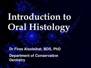 Introduction to Oral Histology