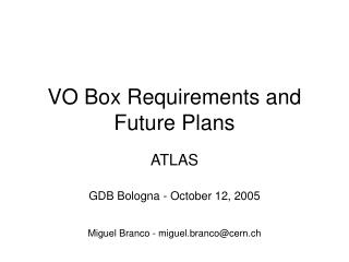 VO Box Requirements and Future Plans