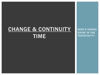 Change & Continuity Time