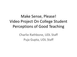 Make Sense, Please! Video Project On College Student Perceptions of Good Teaching