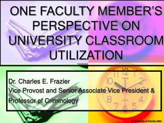 ONE FACULTY MEMBER'S PERSPECTIVE ON UNIVERSITY CLASSROOM UTILIZATION