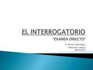 EL INTERROGATORIO
