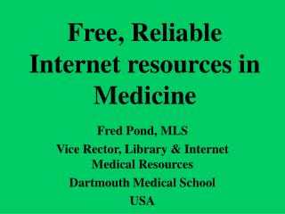 Free, Reliable Internet resources in Medicine
